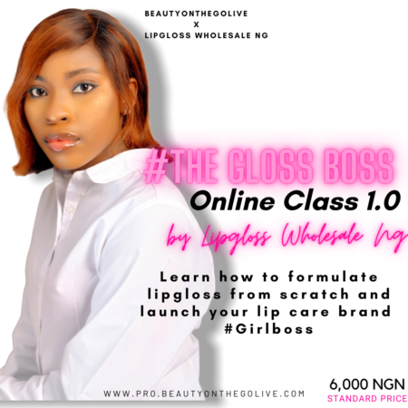 #GlossBoss Online: Lipgloss Making Class with Lipglosswholesale.ng